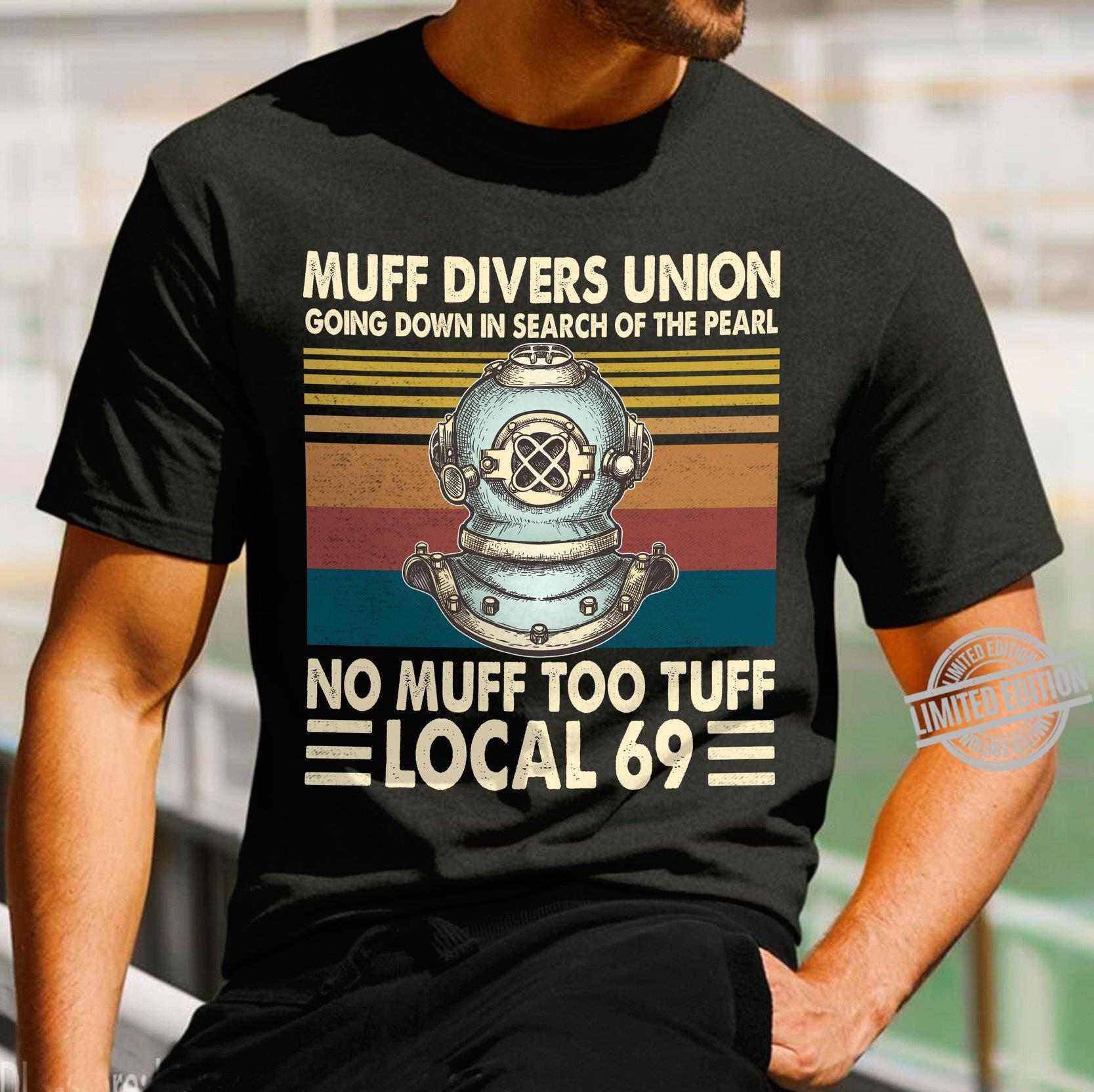 Muff DIvers Union Going Down In Search Of the Pearl No Muff Too Tuff Local Shirt